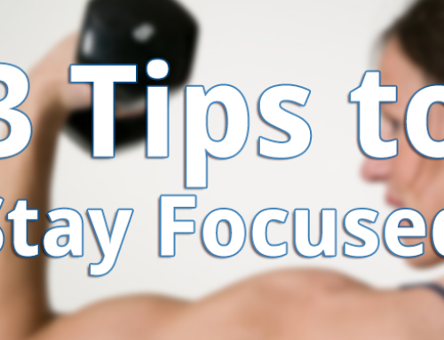 Stay Focused with These 3 Fit Tips